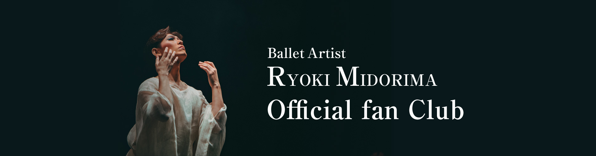Ballet Artist RYOKI MIDORIMA Official fan Club